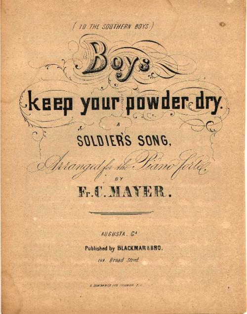Boys, Keep your Powder Dry, sheet music, 1863. Original in the collections of Duke University Special Collections